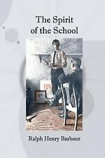 The Spirit of the School by Ralph Henry Barbour (2017, Paperback)