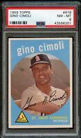 1959 Topps BB Card #418 Gino Cimoli St. Louis Cardinals PSA NM-MT 8 !!!!