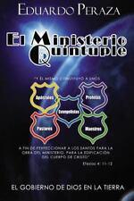 El Ministerio Quíntuple : El Gobierno de Dios en la Tierra by Eduardo Peraza...