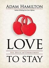 Love to Stay: Sex, Grace, and Commitment, Adam Hamilton, Good Book