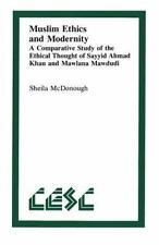 Muslim Ethics and Modernity: A Comparative Study of the Ethical Thought of Sayy