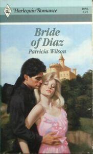 Vintage Harlequin Romance, 2856, Bride Of Diaz, Patricia Wilson
