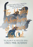The Mighty Adventures of Mouse the Cat The Calling of the Protectors Book 2