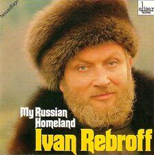 IVAN REBROFF - CD - MY RUSSIAN HOMELAND