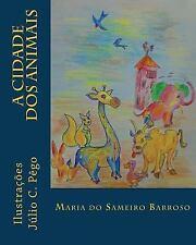 A Cidade Dos Animais by Ivo Pêgo, Júlio Pêgo and Maria Barroso (2013, Paperback)