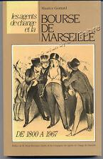 MAURICE GONTARD, AGENTS DE CHANGE ET LA BOURSE DE MARSEILLE 1800-1967