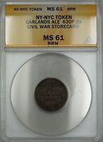 Civil War NY-NYC Carlands Ale Storecard Token 630P-2a ANACS MS-61 BRN Brown