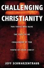 NEW Challenging Christianity by Jeff Schwarzentraub