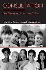 Consultation: Creating School-Based Interventions, Carlson, Jon, Dinkmeyer  Jr.,