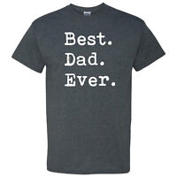 Best Dad Ever Period on a Dark Heather T Shirt