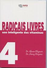 4 Radicais Livres Uso das Vitaminas Free Radicals Vitamin Use by Efrain Olszewer