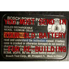 Re-build service for Bosch BAT181 or BAT180 18-Volt Ni-MH  Battery