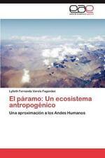 El P?ramo: Un Ecosistema Antropog?nico: Una Aproximaci?n A Los Andes Humanos ...