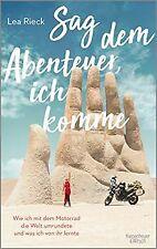 Sag dem Abenteuer, ich komme: Wie ich mit dem Motorrad d... | Buch | Zustand gut