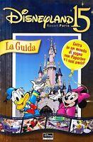 Disneyland Resort Paris 15. La guida - aa.vv. - Libro nuovo in offerta!