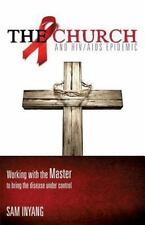 The Church and Hiv/Aids Epidemic by Sam Inyang (2013, Paperback)