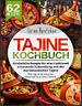 Tajine Kochbuch – 62 köstliche Rezepte für eine traditionell schonende Zubere