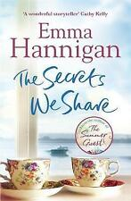 2015 THE SECRETS WE SHARE by EMMA HANNIGAN