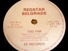 """REDSTAR BELGRADE - TOO FAR         7"""" VINYL"""