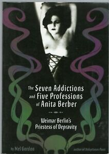The seven addictions and five professions of Anita Berber M. Gordon Berlin