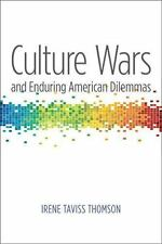 Culture Wars and Enduring American Dilemmas (Contemporary Political And Social