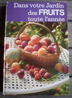 Beau Livre Illustré * DANS VOTRE JARDIN DES FRUITS TOUTE L'ANNÉE  *  !!