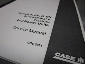 Farmall A, AV, B, BN International A Tractors U-2 Power Units Service Manual