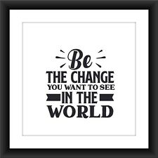Inspirational Prints, Motivational Posters, Wall Art Quote A4 Be The Change