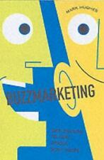 Buzzmarketing: Get People to Talk About Your Stuff, Mark Hughes, New Book