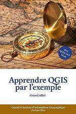 Apprendre QGIS Par L'exemple : Quand le Système d'Information Géographique...