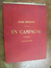 """Jules Richard """"En Campagne"""" illustré par Meissonier,Detaille,De Neuville Complet"""
