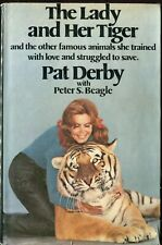 The Lady and her Tiger, by Pat Derby with Peter Beagle. 1976 Hardback