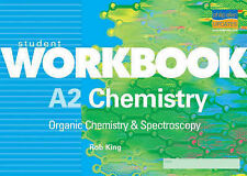 A2 Chemistry: Organic Chemistry and Spectroscopy (Student Workbooks) by King, R