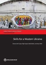 Skills for a Modern Ukraine: By Del Carpio, Ximena Kupets, Olga Muller, Noel ...