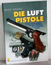 Bruno Brukner - DIE LUFTPISTOLE