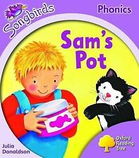 Oxford Reading Tree: Stage 1+: Songbirds: Sam's Pot by Julia Donaldson