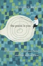 The Poem Is You: 60 Contemporary American Poems and How to Read Them (Hardback o