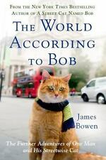 The World According to Bob: The Further Adventures of One Man and His Streetwise