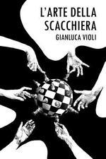 L' Arte Della Scacchiera by Gianluca Violi (2014, Paperback)