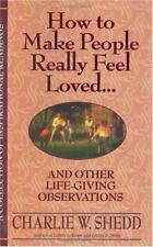 How to Make People Really Feel Loved : And Other Life-Giving Observations by Ch…