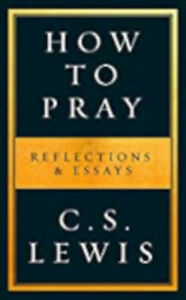 How to Pray (How to Books), New, Lewis, C. S. Book
