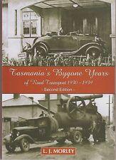 TASMANIA'S BYGONE YEARS OF ROAD TRANSPORT 1930-1939 LJ Morley 2nd history