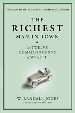 The Richest Man in Town: The Twelve Commandments of Wealth by W. Randall Jones