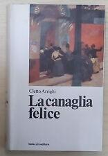 51684 Arrighi - La canaglia felice - Ottocento Italiano Narratori Vallecchi 1971
