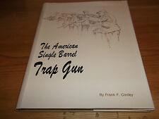 Book. The American Single Barrel Trap Gun. Frank Conley. Signed Limited Edition