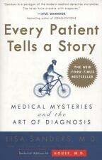 Every Patient Tells a Story: Medical Mysteries and the Art of Diagnosis by Lisa