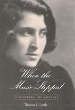 When the Music Stopped: Discovering My Mother by Cottle, Thomas J.
