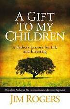 Very Good, A Gift to My Children: A Father's Lessons for Life and Investing, Rog