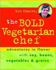 The Bold Vegetarian Chef: Adventures in Flavor with Soy, Beans,-ExLibrary