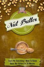 Peanut - Almond - Walnut - Macadamia - Coconut: Nut Butter : Teach Me...